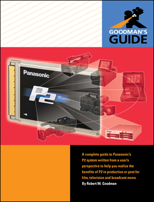 Goodman's Guide to the Panasonic P2 System